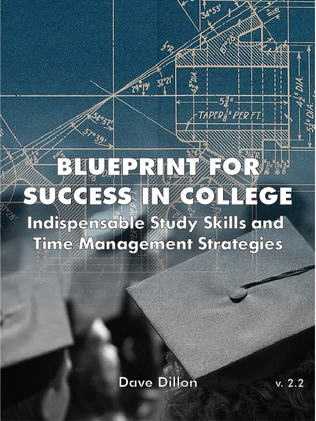 Cover image for Blueprint for Success in College: Indispensable Study Skills and Time Management Strategies